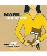 """Out of that Bed"" [Audio CD] Mark DuFresne Band - $22.74"