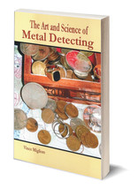 The Art and Science of Metal Detecting ~ Treasure Hunting - $10.95