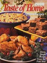 2000 Taste Of Home Annual Recipes [Hardcover] Schnittka, Julie; Steiner,... - $8.06