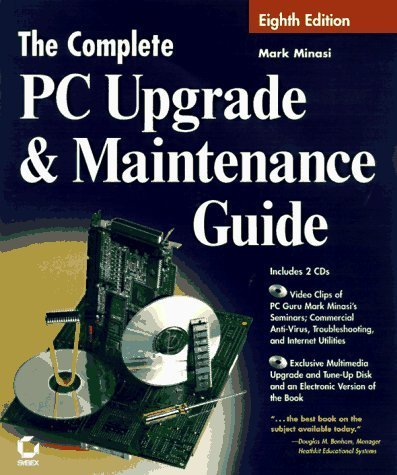 The Complete PC Upgrade and Maintenance Guide (COMPLETE PC UPGRADE & MAINTENANCE