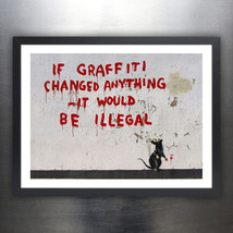 "BANKSY IF GRAFFITI CHANGED ANYTHING IT WOULD BE ILLEGAL Graffiti Art 18x24"" - $24.72"