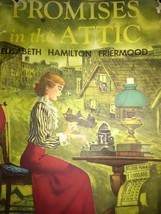 Promises in the Attic by Elisabeth Hamilton Friermood Hardcover 1st Edit... - $120.00
