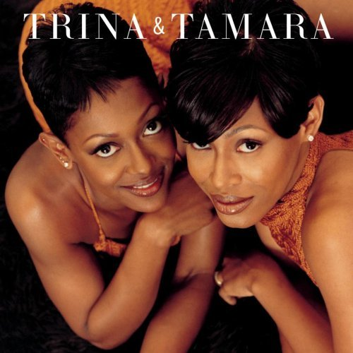 Trina & Tamara Trina & Tamara