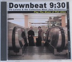 Downbeat 9:30 Fil Lorenz & the Collective West Jazz Orchestra [Audio CD] Fil Lor image 1
