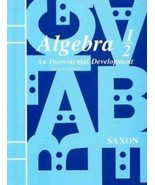 ALGEBRA 1/2 AN INCREMENTAL DEVELOPMENT SECOND EDITION By Saxon Publishers - $39.59