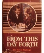From This Day Forth: The Joy of Marriage Yorgason, Brenton G - $18.55