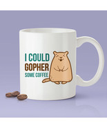 New Mug - I Could Gopher Some Coffee   Cute Gopher Mug [Gift Idea   - $10.99+