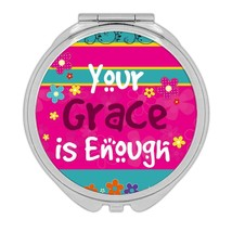 Your Grace is Enough : Gift Compact Mirror Christian Catholic Jesus God ... - $12.99