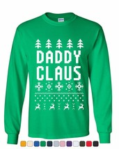 Daddy Claus Funny Santa Long Sleeve Tee Christmas Xmas Ugly - $11.37+