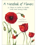 A Notebook of Flowers : 35 Plants to Gather on Garden and Country Walks ... - $14.95