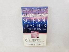 What Every Sunday School Teacher Should Know 24 Secrets Can Help Change ... - $4.87