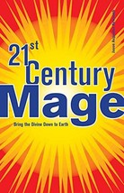 21st Century Mage: Bring the Divine Down to Earth [Paperback] Newcomb, Jason Aug image 3