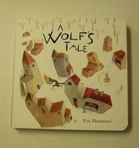 A Wolf's Tale Book By Eva Montanari, Board Book (2012), By Meadowside Bo... - $6.99