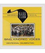 Sing, Kindred Voices (Centennial Celebration) [Audio CD] Georgia Tech Gl... - $4.76