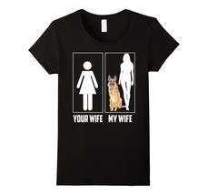 Your Wife My Wife Shirt Funny German Shepherd Dog Lovers - $19.99+