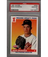 MIKE MUSSINA 1991 Score #1 Draft Pick #383 Rookie Card RC PSA 10 Orioles... - $64.35