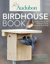 Audubon Birdhouse Book: Building, Placing, and Maintaining Great Homes f... - $19.75