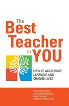 The Best Teacher in You: How to Accelerate Learning and Change Lives [Paperback] image 2