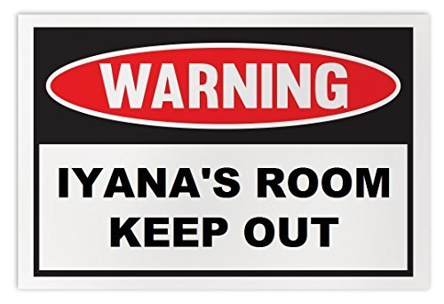 Personalized Novelty Warning Sign: Iyana's Room Keep Out - Boys, Girls, Kids, Ch