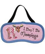 Moose I Dont Do Mornings Sleep Mask - $4.95