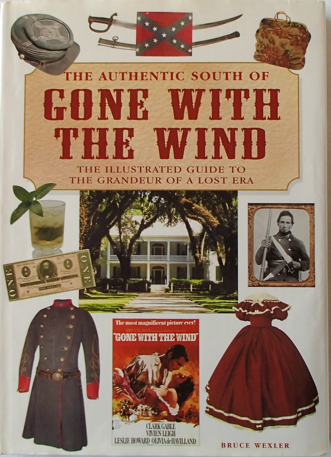 Primary image for The Authentic South of Gone With The Wind Illustrated Guide Wexler HB Book 2007