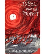 Jubal and The Prophet By Frieda Clark Hyman - $9.50