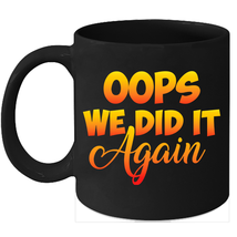 Funny Oops Pregnancy Announcement - I We Did It Again - $15.95