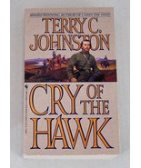 Terry C. Johnston Book 1-Jonah Hook Trilogy-Cry of the Hawk 1993 SC - $6.00