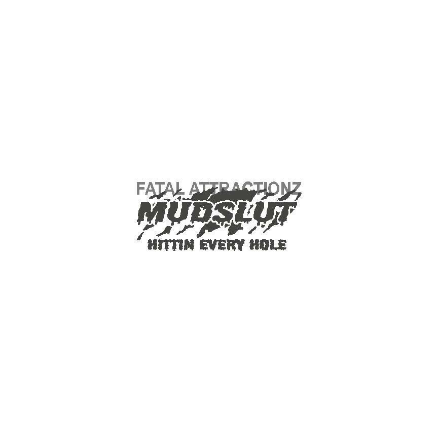 MUDSLUT Hittin Every Hole Vinyl Decal Sticker 4x4 four wheeler mud dirt truck M