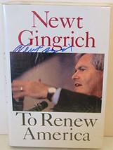 Newt Gingrich Signed Autographed To Renew America H/C Hard Cover Book - ... - $59.39
