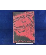 Christian Truth For Christian Living Edwin Lewis 1942 Theology Evangelis... - $10.00