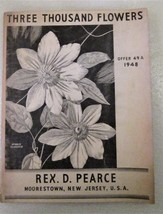Three Thousand Flowers 1948 Rex D Pearce Catalog - $8.00