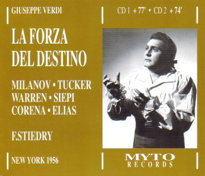 Verdi: La Forza Del Destino [New York -- March 17, 1956; Milanov, Tucker, Warren