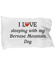 I Love My Bernese Mountain Dog Pillowcase - $9.75