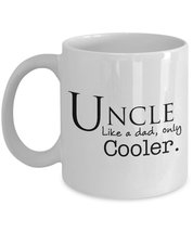 Fathers Day Gifts - Uncle like a dad, only Cooler - Best Mug for Uncles ... - $13.95