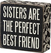 """Primitives by Kathy 21326 Box Sign, 4"""" x 4"""", Sisters Are Perfect - $9.77"""