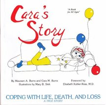 Cara's Story: Coping With Life, Death, and Loss [Paperback] Maureen A. Burns; Ca