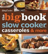 Betty Crocker The Big Book of Slow Cooker, Casseroles & More (Betty Croc... - $8.17