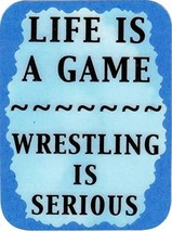"""Life Is A Game Wrestling Is Serious 3"""" x 4"""" Love Note Humorous Sayings Pocket Ca - $2.69"""