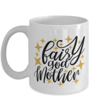 Mother's Day Gift- Fairy GodMother - 11 oz Coffee Mug -Funny Sweet Special  - £14.46 GBP