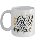 Mother's Day Gift- Fairy GodMother - 11 oz Coffee Mug -Funny Sweet Special  - £14.13 GBP