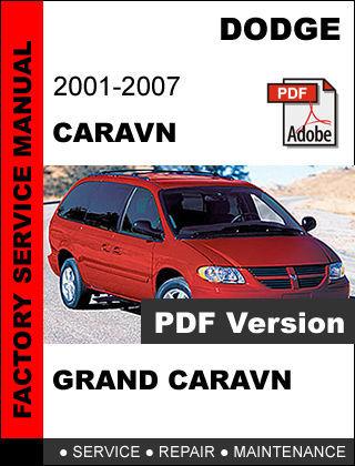 DODGE CARAVAN & GRAND CARAVAN 2001 2002 2003 2004 2005 2006 2007 REPAIR MANUAL