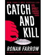Catch and Kill: Lies, Spies, and a Conspiracy to Protect Predators [Hard... - $8.99