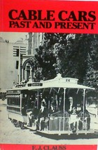 Cable Cars Past and Present by F. J. Clauss ~ FREE SHIPPING - $9.95