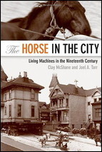 The Horse in the City: Living Machines in the Nineteenth Century : New H... - $39.95