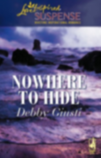 Nowhere to Hide ,Steeple Hill Love Inspired Suspense By Debby Giusti