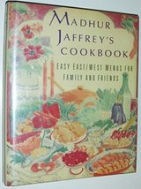 Madhur Jaffrey's Cookbook: Easy East/West Menus for Family and Friends J... - $7.92