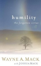 Humility: The Forgotten Virtue (Strength for Life) [Paperback] Wayne A Mack - $9.63