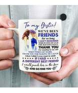 To My Bestie We've Been Friends For So Long White Coffee Mug 11 oz - $14.99