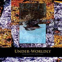 Under-Worldly: Poetry by Kristie Betts Letter [Paperback] Letter, Kristie Betts
